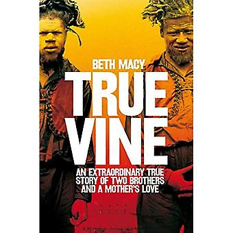 Truevine: An Extraordinary True Story of Two Brothers� and a Mother's Love
