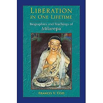 Frigörelse i en livstid: biografier och lärdomar av Milarepa