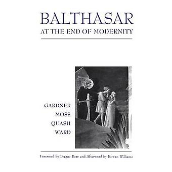 Balthasar at End of Modernity by Gardner & Lucy