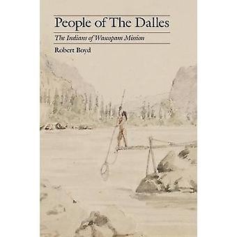 Befolkningen i Dalles The indianerne i Wascopam Mission af Boyd & Robert