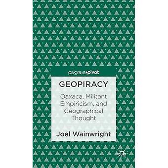 Geopiracy Oaxaca militante empirisme en geografische gedachte door Wainwright & Joel