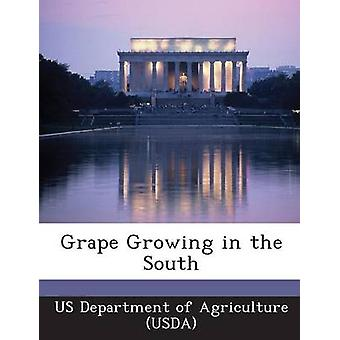 Grape Growing in the South by US Department of Agriculture USDA