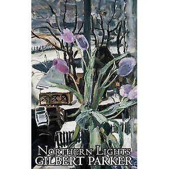 Northern Lights by Gilbert Parker Fiction Action  Adventure by Parker & Gilbert