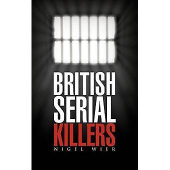 British Serial Killers by Wier & Nigel