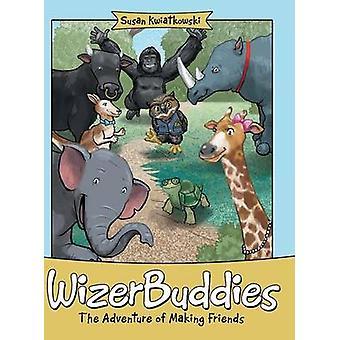 Wizerbuddies The Adventure of Making Friends by Kwiatkowski & Susan