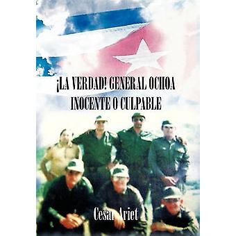 La Verdad generaal Ochoa Inocente O schuldig door Ariet & Cesar