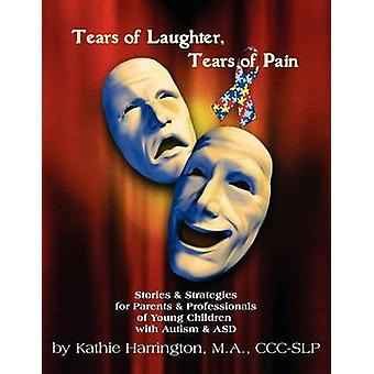 Tranen van het lachen tranen van pijn door Harrington & Kathie