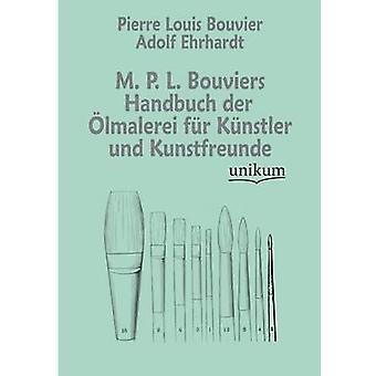 M. P. L. Bouviers Handbuch Der Lmalerei päls K Nstler Und Kunstfreunde av Bouvier & Pierre Louis
