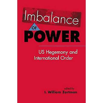 Déséquilibre des pouvoirs - nous hégémonie et ordre International par William I.