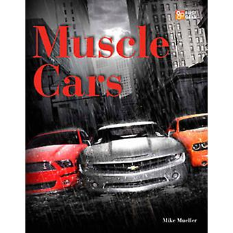 Muscle Cars by Mike Mueller - 9780760338377 Book