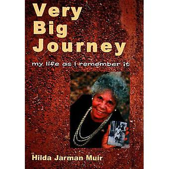 Very Big Journey - My Life as I Remember it by Hilda Jarman Muir - 978
