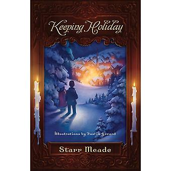 Keeping Holiday by Starr Meade - Justin Gerard - 9781433501425 Book