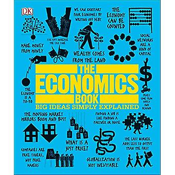 The Economics Book - Big Ideas Simply Explained by DK - 9781465473912