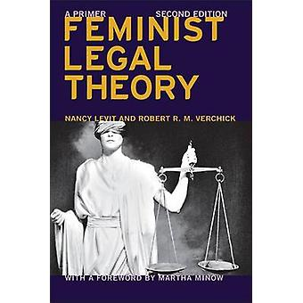 Feminist Legal Theory - A Primer (2nd Revised edition) by Nancy Levit