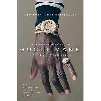 The Autobiography of Gucci Mane by The Autobiography of Gucci Mane -