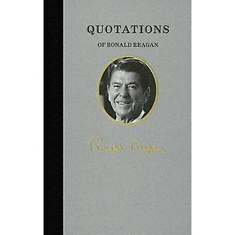 Quotations of Ronald Reagan by Ronald Reagan - 9781557090645 Book