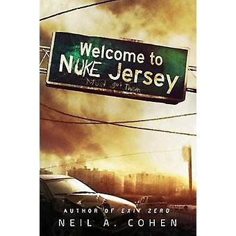 Welcome to Nuke Jersey by Neil Cohen - 9781682613177 Book