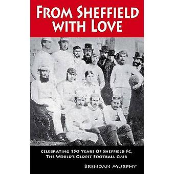 From Sheffield with Love - Celebrating 150 Years of Sheffield FC - the