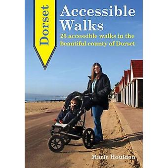Dorset Accessible Walks - 25 Accessible Walks in the Beautiful Country