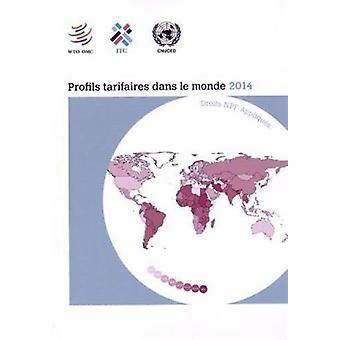 Profils Tarifaires Dans Le Monde 2014 by World Trade Organization Wto