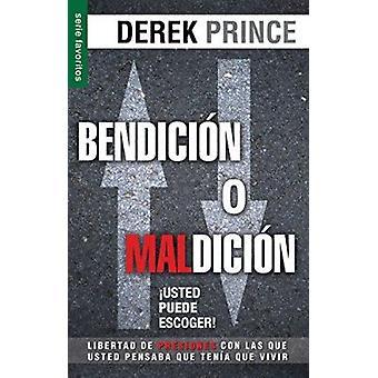 Bendicion O Maldicion - Usted Puede Escoger = Blessing or Curse - You C