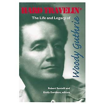 Hårda fä: Liv och arvet från Woody Guthrie