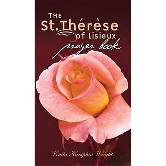 The St. Therese of Lisieux Prayer Book by Vinita Hampton Wright - 978