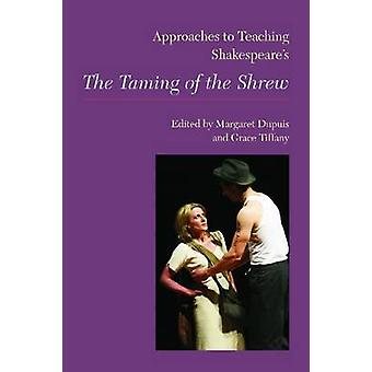 Approaches to Teaching Shakespeare's the Taming of the Shrew by Marga