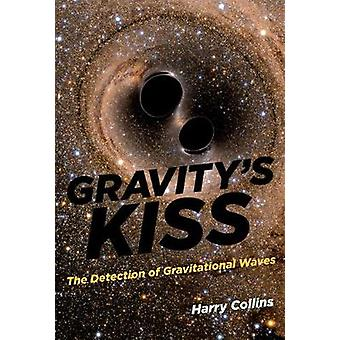 Gravitys Kiss by Harry Collins