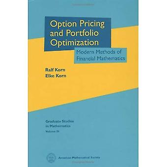 Options Pricing and Portfolio Optimization: Modern Methods of Financial Mathematics (Graduate Studies in Mathematics) (Graduate Studies in Mathematics No.31)