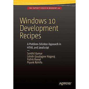 Windows 10 Development Recipes A ProblemSolution Approach in HTML and JavaScript by Kumar & Senthil