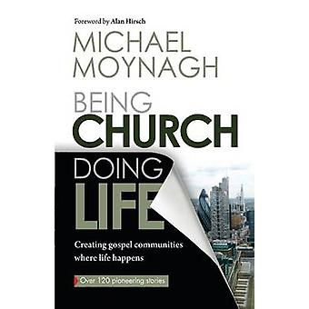 Being Church Doing Life by Reverend Michael Moynagh