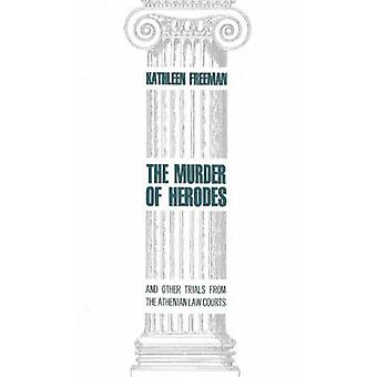 Murder of Herodes - And Other Trials from the Athenian Law Courts by K