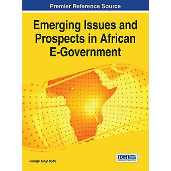 Emerging Issues and Prospects in African EGovernment by Sodhi & Inderjeet Singh