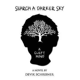 Search a Darker Sky. a Cleft Mind by Schreiner & Devik