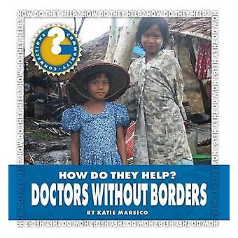 Doctors Without Borders by Katie Marsico - 9781631880704 Book