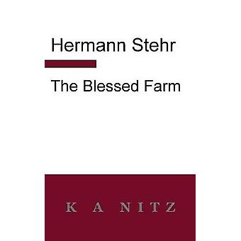 The Blessed Farm by Stehr & Hermann