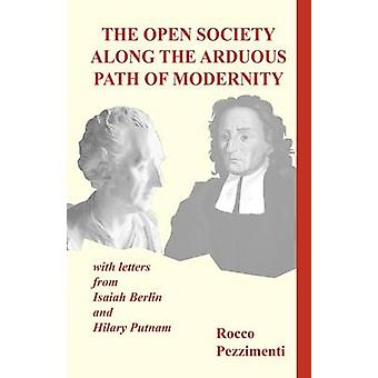The Open Society Along the Arduous Path of Modernity by Pezzimenti & Rocco