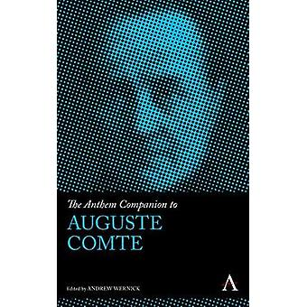 The Anthem Companion to Auguste Comte by Wernick & Andrew