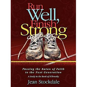 Run Well Finish Strong by Stockdale & Jean
