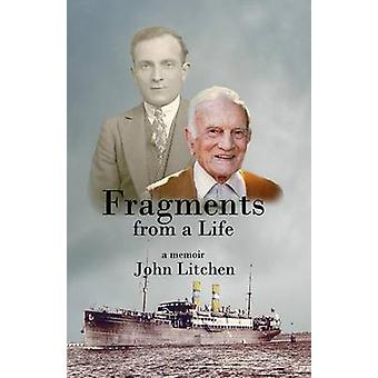 Fragments from a Life by Litchen & John