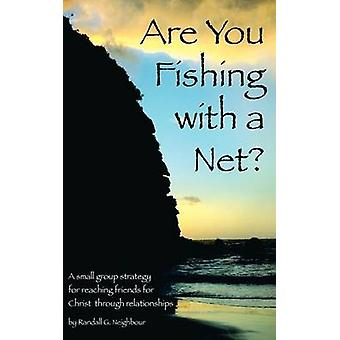 Are You Fishing With A Net by Neighbour & Randall G