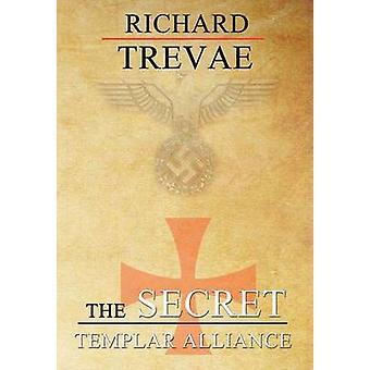 The Secret Templar Alliance by Trevae & Richard