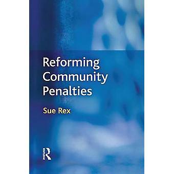 Reforming Community Penalties by Rex & Sue