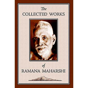 The Collected Works of Ramana Maharshi by Maharshi & Ramana