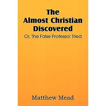 De bijna christelijke ontdekt of de valse professor geprobeerd door Mead & Matthew