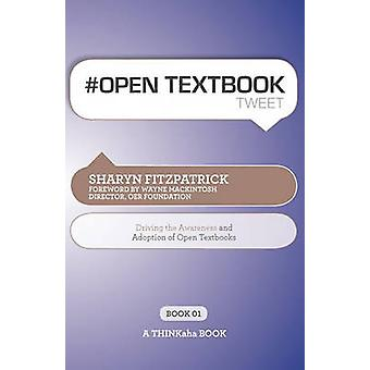 Open Textbook Tweet Book01 Driving the Awareness and Adoption of Open Textbooks by Fitzpatrick & Sharyn