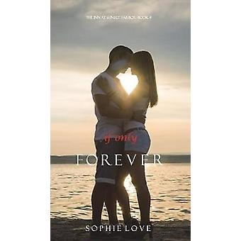 If Only Forever The Inn at Sunset HarborBook 4 by Love & Sophie