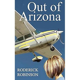 Out of Arizona by Robinson & Roderick