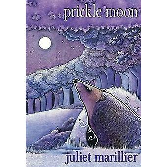 Prickle Moon by Marillier & Juliet